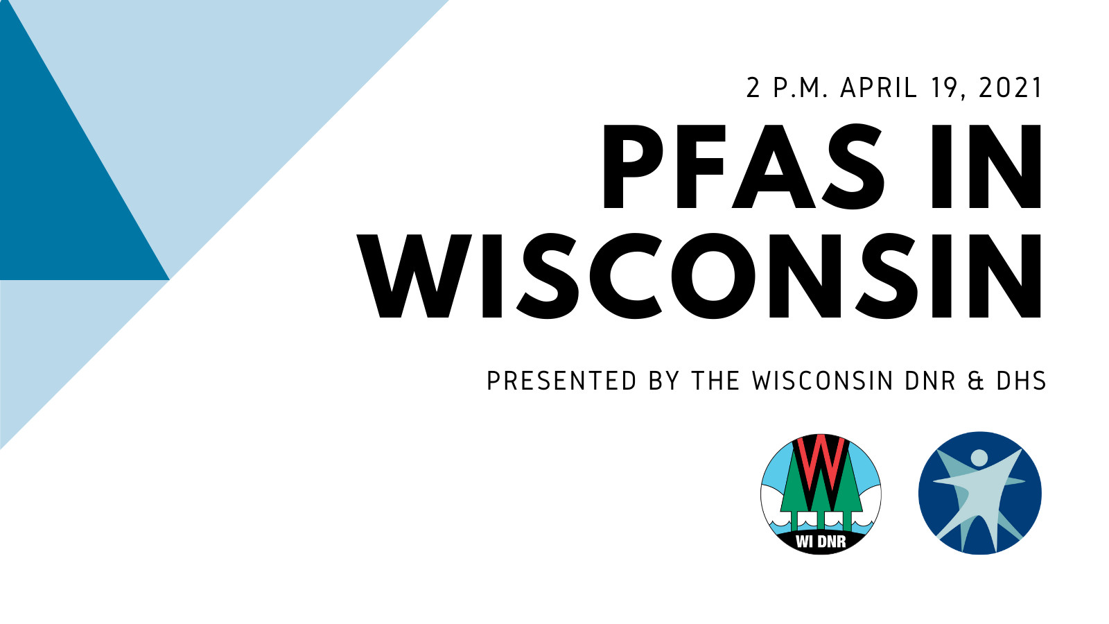 Text reading PFAS in Wisconsin, April 19, 2021 2pm Presented by WI DNR and DHS